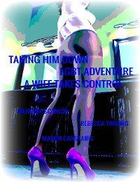 Cover Taking Him Down - Lgbt Adventure - A Wife Takes Control