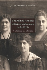 Cover Political Activities of Detroit Clubwomen in the 1920s