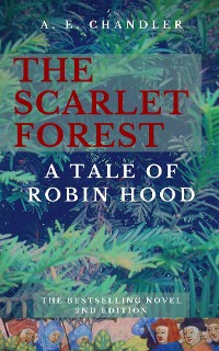 Cover The Scarlet Forest A Tale of Robin Hood