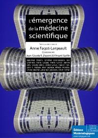 Cover L'émergence de la médecine scientifique