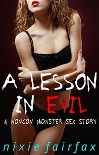 Cover A Lesson in Evil: A Noncon Monster Sex Story