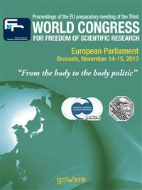 "Cover Proceedings of the EU preparatory meeting of the Third world congress for freedom of scientific research – ""From the body to the body politic"" (2013)"