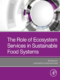 Cover The Role of Ecosystem Services in Sustainable Food Systems