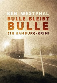 Cover Bulle bleibt Bulle - Ein Hamburg-Krimi