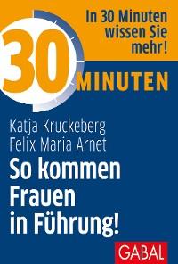 Cover 30 Minuten So kommen Frauen in Führung!