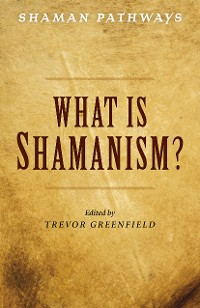 Cover Shaman Pathways - What is Shamanism?