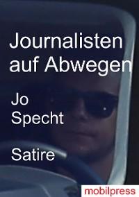 Cover Journalisten auf Abwegen