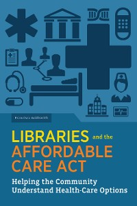 Cover Libraries and the Affordable Care Act