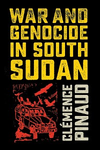 Cover War and Genocide in South Sudan