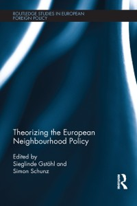 Cover Theorizing the European Neighbourhood Policy