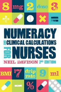 Cover Numeracy and Clinical Calculations for Nurses, second edition