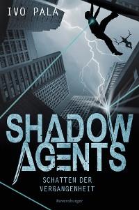 Cover Shadow Agents, Band 1: Schatten der Vergangenheit