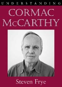 Cover Understanding Cormac McCarthy