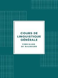 Cover Cours de linguistique générale (Edition Illustrée - 1916)