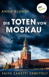 Cover Die Toten von Moskau: Faith Zanetti ermittelt - Band 2