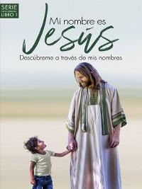 Cover Mi nombre es Jesús / My name is Jesus