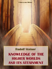Cover Knowledge of the Higher Worlds and its Attainment