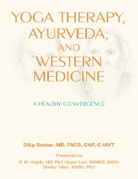 Cover Yoga Therapy, Ayurveda, and Western Medicine: A Healthy Convergence