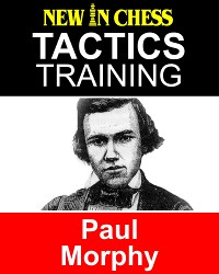 Cover Tactics Training Paul Morphy