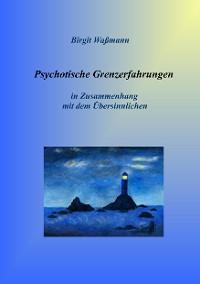 Cover Psychotische Grenzerfahrungen