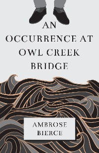 Cover An Occurrence at Owl Creek Bridge