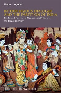 Cover Interreligious Dialogue and the Partition of India
