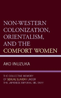 Cover Non-Western Colonization, Orientalism, and the Comfort Women
