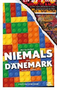 Cover Was Sie dachten, NIEMALS über DÄNEMARK wissen zu wollen