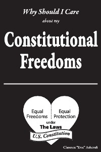 Cover Why Should I Care About My Constitutional Freedoms