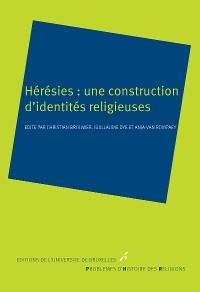 Cover Hérésies: une construction d'identités religieuses