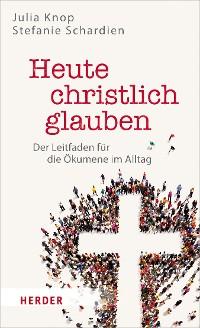 Cover Heute christlich glauben