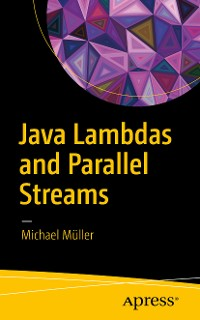 Cover Java Lambdas and Parallel Streams