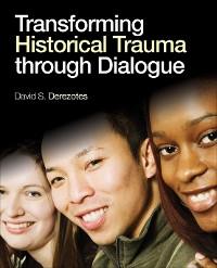Cover Transforming Historical Trauma through Dialogue