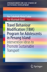 Cover Travel Behaviour Modification (TBM) Program for Adolescents in Penang Island