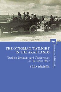 Cover The Ottoman Twilight in the Arab Lands