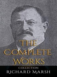 Cover Richard Marsh: The Complete Works
