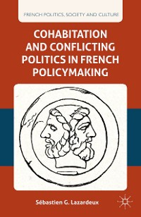 Cover Cohabitation and Conflicting Politics in French Policymaking