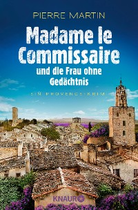 Cover Madame le Commissaire und die Frau ohne Gedächtnis