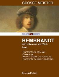 Cover Rembrandt: Sein Leben - sein Werk - Band I