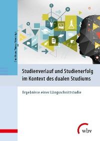 Cover Studienverlauf und Studienerfolg im Kontext des dualen Studiums