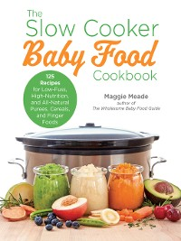 Cover The Slow Cooker Baby Food Cookbook