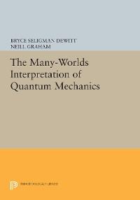 Cover The Many Worlds Interpretation of Quantum Mechanics