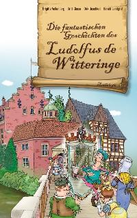 Cover Die fantastischen Geschichten des Ludolfus de Witteringe