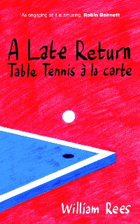 Cover A Late Return: Table-Tennis a la Carte