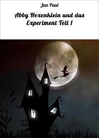 Cover Abby Hexenklein und das Experiment Teil 1