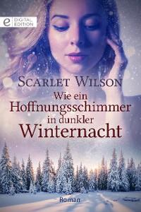 Cover Wie ein Hoffnungsschimmer in dunkler Winternacht