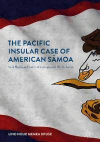Cover The Pacific Insular Case of American Sāmoa
