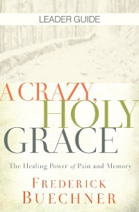 Cover Crazy, Holy Grace Leader Guide