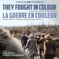 Cover They Fought in Colour / La Guerre en couleur