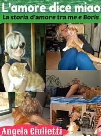 Cover L'amore dice miao- la storia d'amore tra me e Boris